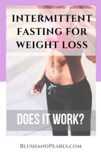 Intermittent Fasting For Weight Loss: Does It Work? - Blush