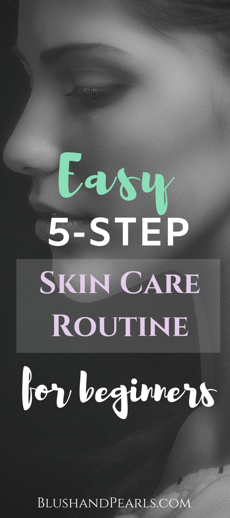 easy skincare routine for beginners - Blush & Pearls